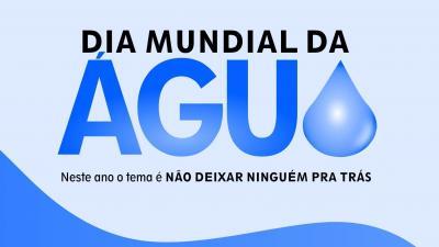 Hoje é o Dia Mundial da Água!